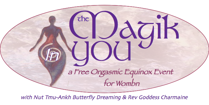 the Magik In YOU - Free Orgasmic Equinox Event for Wombn